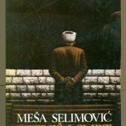 """10 odabranih citata iz romana """"Derviš i smrt"""" autora Meše Selimovića"""