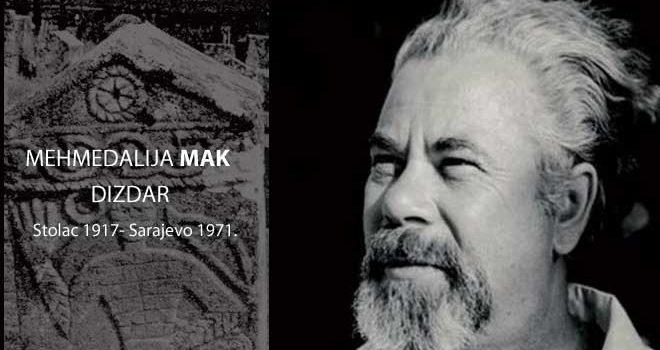 Godišnjica smrti Mehmedalije Maka Dizdara: Natpise sa stećaka obogaćivao je vlastitim pjesničkim doživljajem