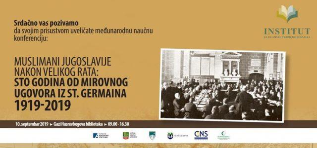 """""""Muslimani Jugoslavije nakon Velikog rata: Sto godina od mirovnog ugovora iz St. Germaina 1919-2019"""""""